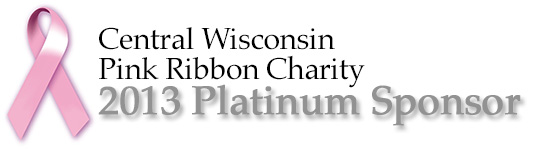 Central Wisconsin Pink Ribbon Charity 2013 Platinum Sponsor